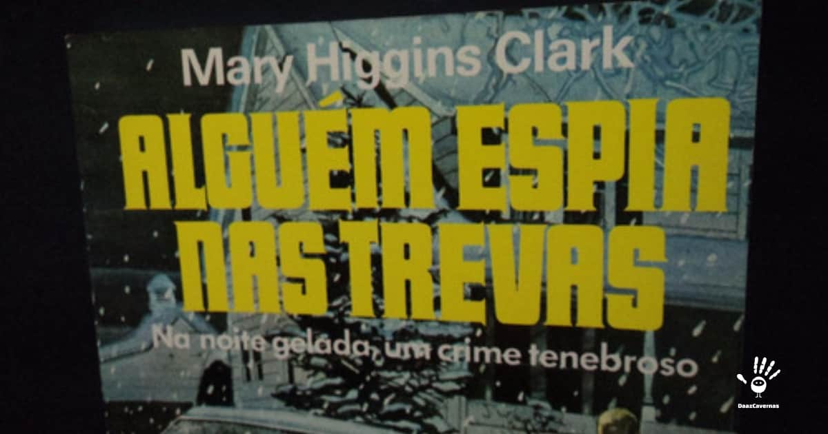 Alguém Espia nas Trevas - Mary Higgins Clark